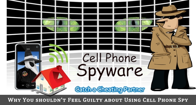 Why You shouldn't Feel Guilty about Using Cell Phone Spy