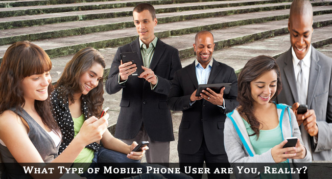 What Type of Mobile Phone User are You, Really?