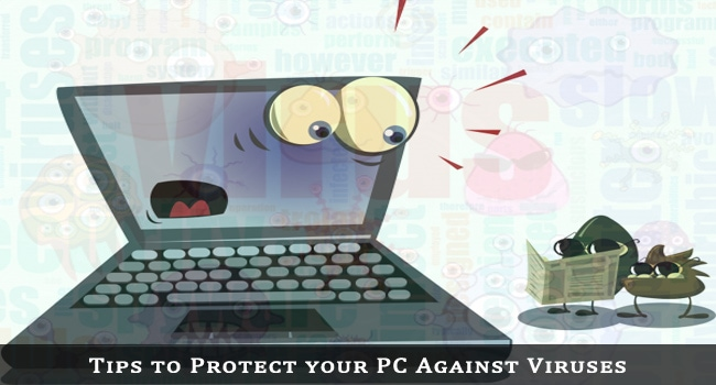 Tips to Protect Your PC Against Viruses