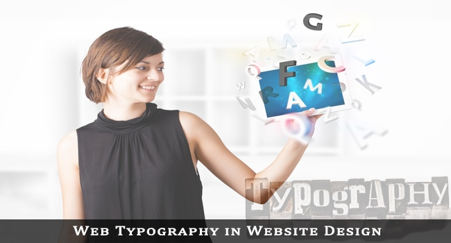 Web Typography in Website Design is More Important than what you Assumed!
