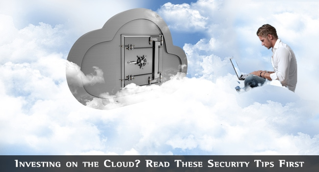 Investing on the Cloud? Read These Security Tips First