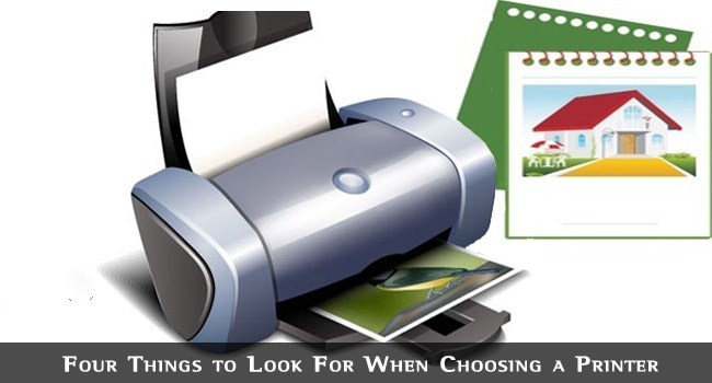 Four Things to Look For When Choosing a Printer