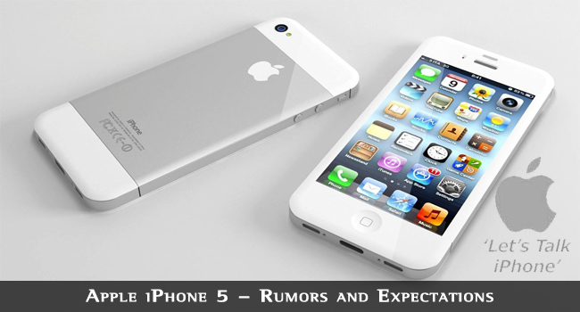 Apple iPhone 5 – Rumors and Expectations