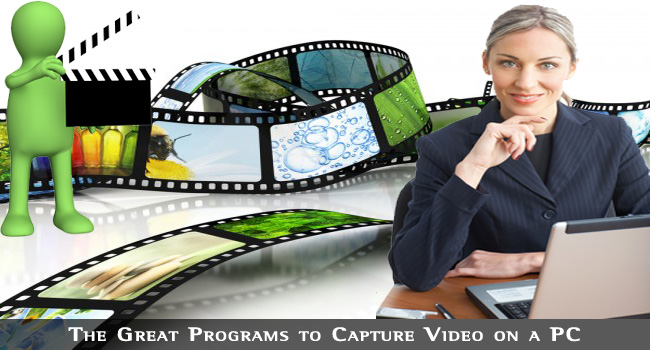 7 Great Programs to Capture Video on a PC
