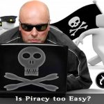 Is Piracy too Easy