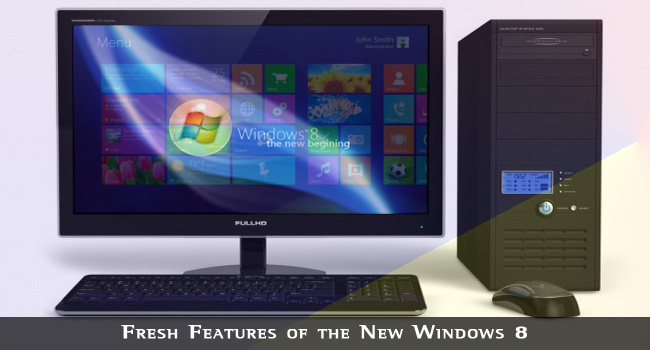 8 Fresh Features of the New Windows 8