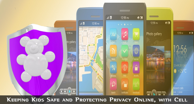 Keeping Kids Safe and Protecting Privacy Online, with Cell Phones
