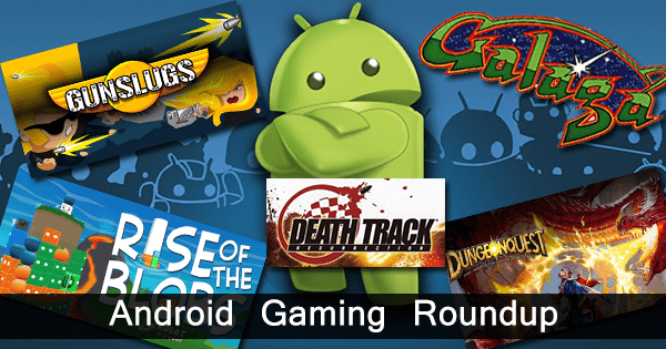 Android Gaming Roundup – 5 Great Games from Different Categories
