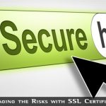 Managing the Risks with SSL Certificates