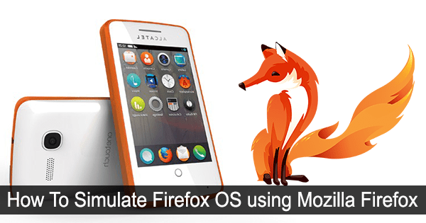 How To Simulate Firefox OS using Mozilla Firefox