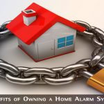 Benefits of Owning a Home Alarm System
