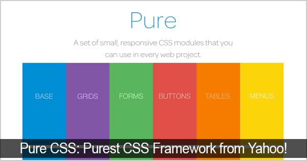 Pure CSS: Purest CSS Framework from Yahoo!
