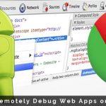 How to Remotely Debug Web Apps on Android