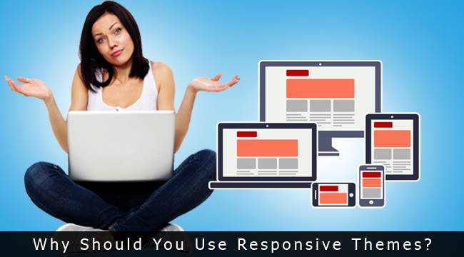 Why Should You Use Responsive Themes