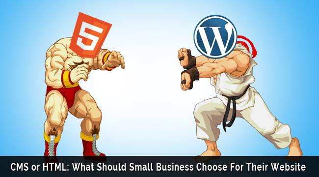 CMS or HTML: What Should Small Business Choose For Their Website