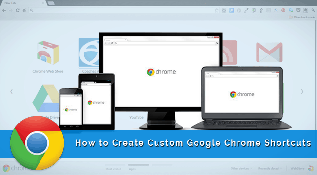 How to Create Custom Google Chrome Shortcuts
