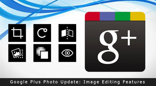 Google Plus Photo Update: Image Editing Features