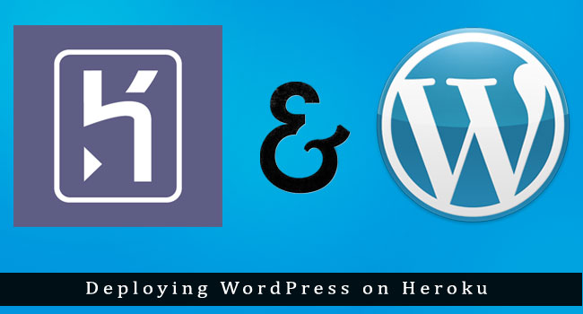 How to Deploy WordPress on Heroku