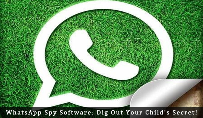 WhatsApp Spy Software: Dig Out Your Child's Secret!