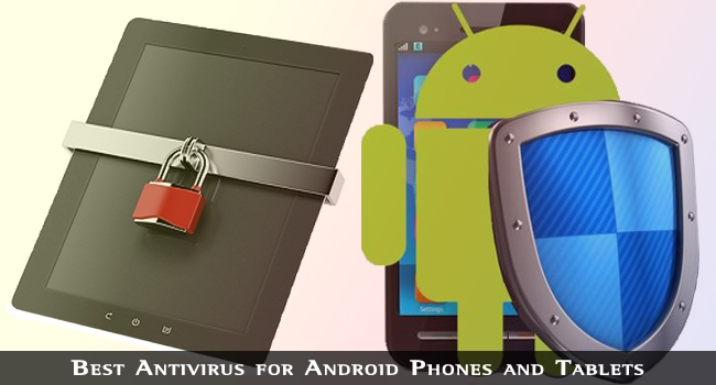 Best Antivirus for Android Phones and Tablets