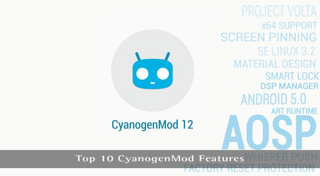 Top 10 CyanogenMod Features