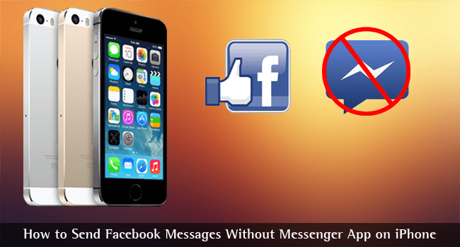 How to Send Facebook Messages Without Messenger App on iPhone
