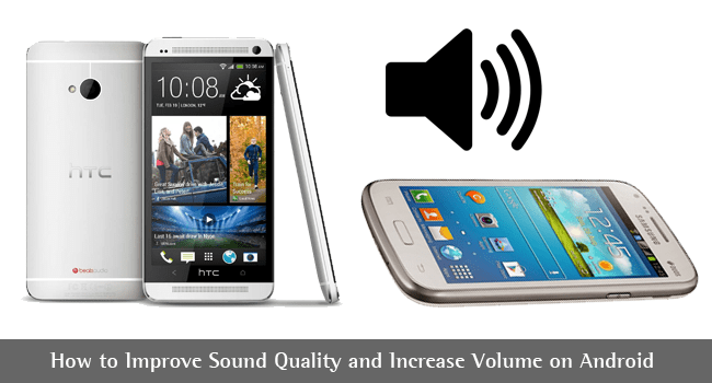 Sound Quality Tips and How to Increase Volume in Android
