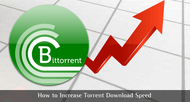 How to Increase Torrent Download Speed