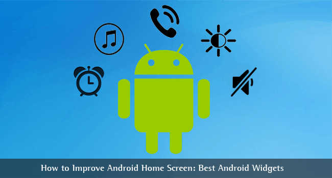 Best Android Widgets to Enhance your Android Home Screen