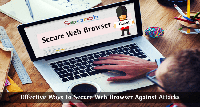 Effective Ways for Safe Web Browsing to Protect Against Attacks