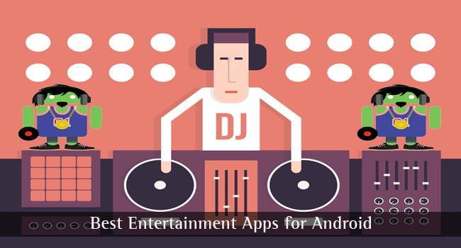 7 Best Entertainment Apps for Android 2020
