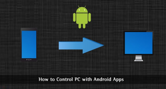 How to Control PC with Android Apps