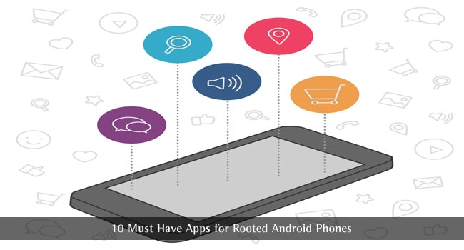 10 Must Have Apps for Rooted Android Phones