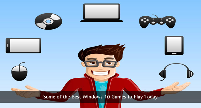 Some of the Best Windows 10 Games to Play Today