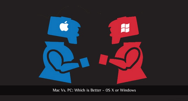 Mac Vs. PC: Which is Better – OS X or Windows