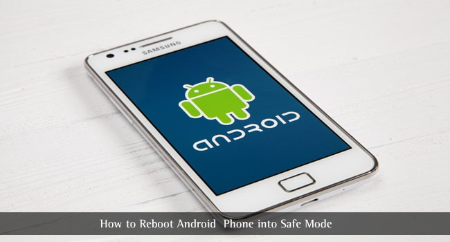 Hidden Secret Trick to Reboot Android Phone into Safe Mode