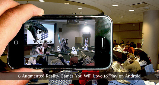 6 Augmented Reality Games You Will Love to Play on Android