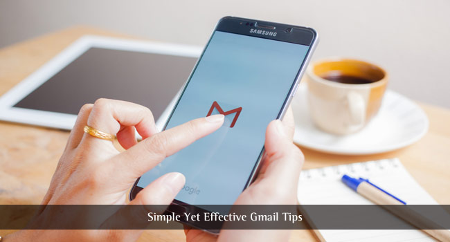 Simple Yet Effective Gmail Tips You Should Try Today