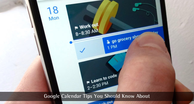 Google Calendar Tips You Should Know About
