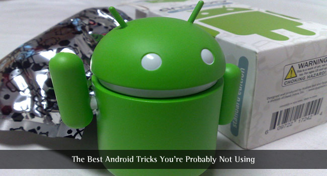 The Best Android Tricks You're Probably Not Using