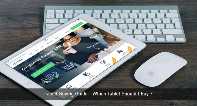 Tablet Buying Guide – Which Tablet Should I Buy?