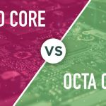 Octa Core vs Quad Core Processors