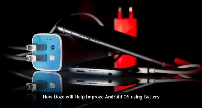 How Doze will Help Improve Android OS using Battery