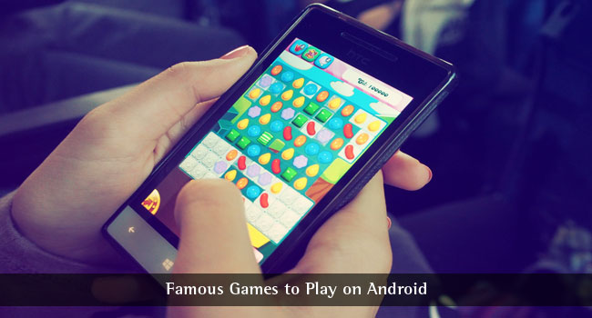 7 Famous Android Games to Play from Addictive Android Games List