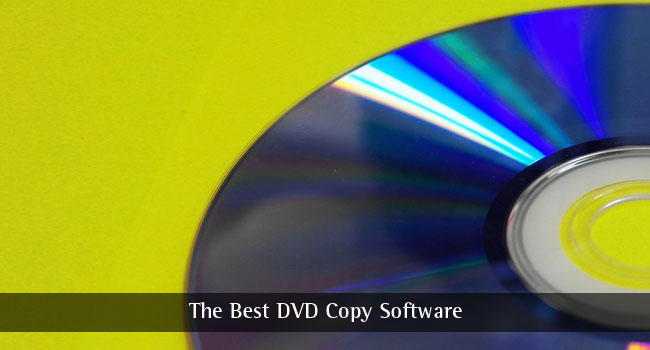 The Best DVD Copy Software 2019