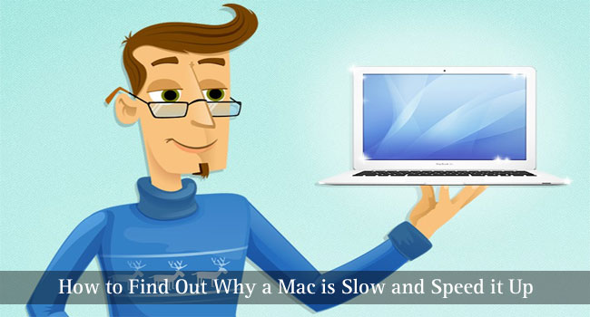How to Find Out Why a Mac is Slow and Speed it Up