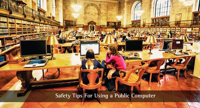 Safety Tips For Using a Public Computer