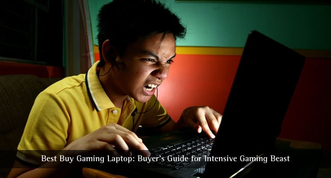 Best Buy Gaming Laptop: Buyer's Guide for Intensive Gaming Beast