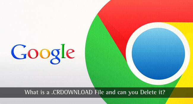CRDOWNLOAD File Extension – What is a .crdownload File and How to Open it?