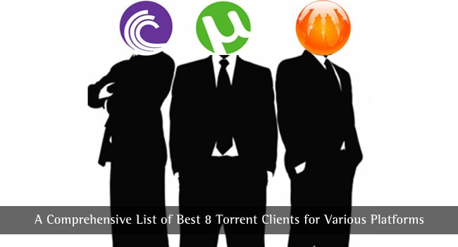 A Comprehensive List of Best 8 Torrent Clients for Various Platforms
